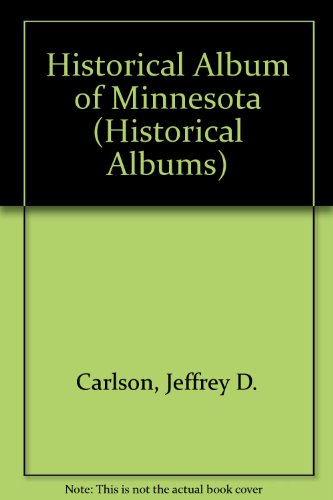 A Historical Album of Minnesota (Historical Albums)