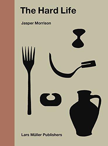 Jasper Morrison - The Hard Life por Jasper Morrisson