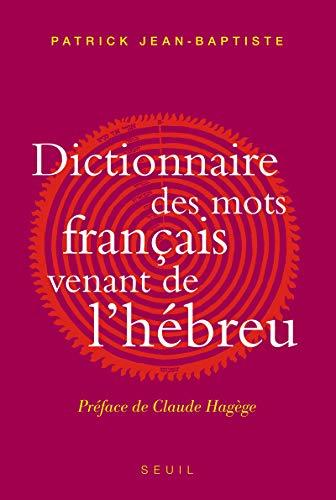 Dictionnaire des mots français venant de l'hébreu. et des autres langues du Levant pré-islamique