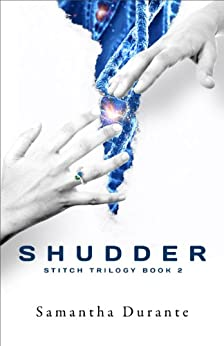Shudder (Stitch Trilogy Book 2) by [Durante, Samantha]