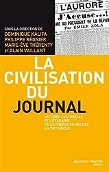 La Civilisation du journal : Histoire culturelle et littéraire de la presse française au XIXe siècle