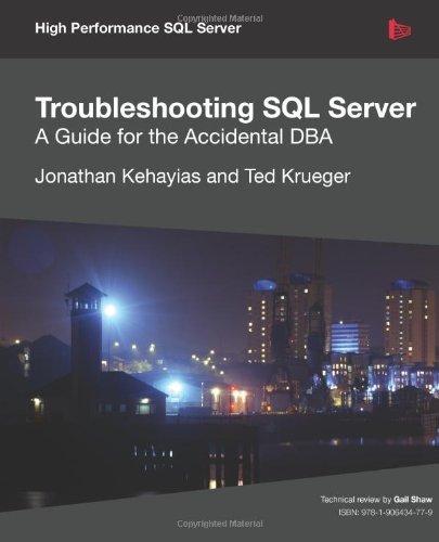 Troubleshooting SQL Server - A Guide for the Accidental DBA by Jonathan Kehayias (2011-09-26) par Jonathan Kehayias; Ted Krueger;