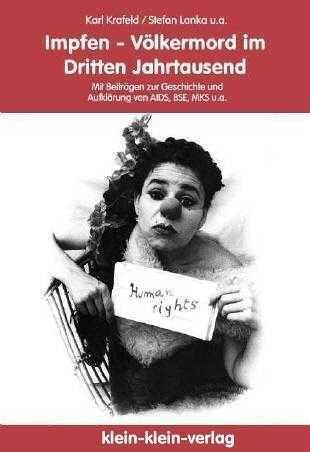 Impfen - Völkermord im Dritten Jahrtausend? Mit Beiträgen zur Geschichte und Aufklärung von AIDS, BSE, MKS u.a. by Karl Krafeld (2003-01-01)