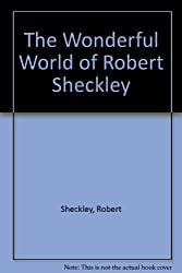 The Wonderful World of Robert Sheckley