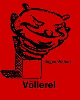 Völlerei (Die sieben Todsünden 6) von [Werner, Jürgen]