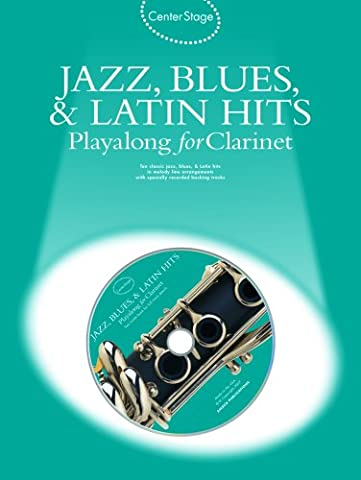 Jazz, Blues & Latin Hits Playalong for Clarinet (Center Stage)
