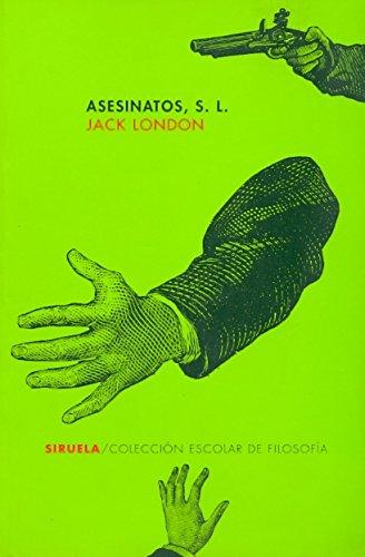 Asesinatos S. L. (Siruela/Colección Escolar) por Jack London
