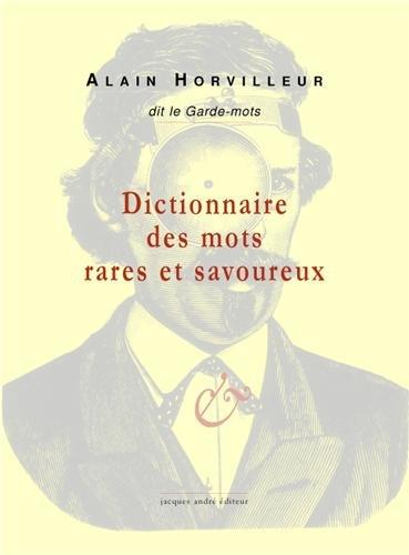 Dictionnaire des mots rares et savoureux