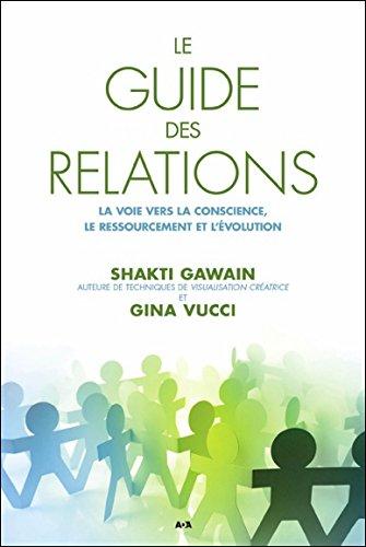 Le guide des relations - La voie vers la conscience, le ressourcement et l'évolution