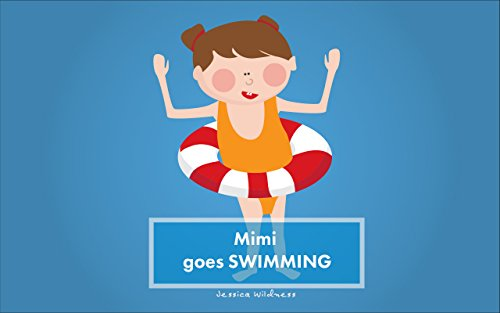 Children's Books: Mimi Goes Swimming (Bedtime Story, Books For Kids, Funny Story, Toddler Preschool Books, Moral Stories, Ages 3-5): English Edition por Jessica Wildness