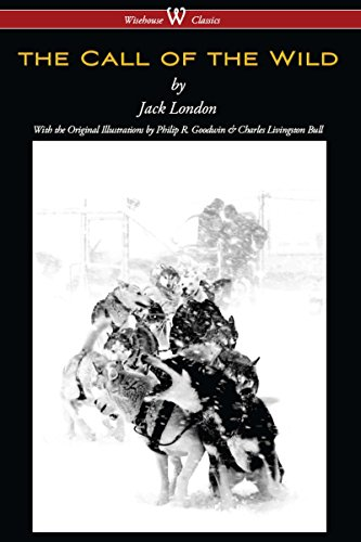 The Call of the Wild (Wisehouse Classics - with original illustrations) (English Edition) par Jack London
