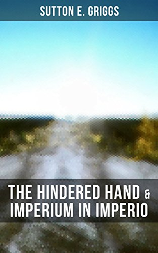 The Hindered Hand & Imperium in Imperio: Two Political Novels - Black Civil Rights Movement