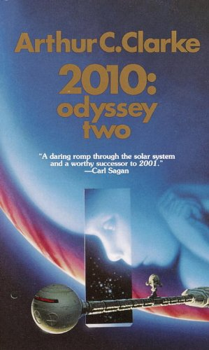 2010                 by Clarke Arthur C. Odyssey Two
