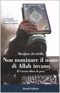 Non nominare il nome di Allah invano. Il Corano libro di pace