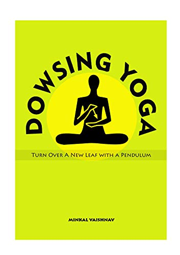 Dowsing Yoga: Turn over a new leaf with a pendulum (English ...