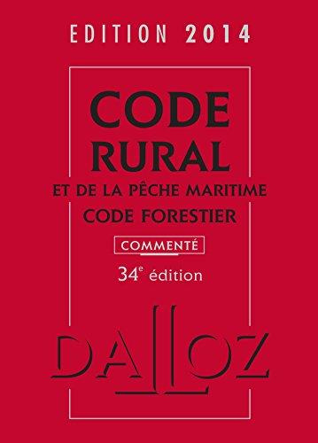 Code rural et de la pêche maritime code forestier 2014, commenté - 34e éd.