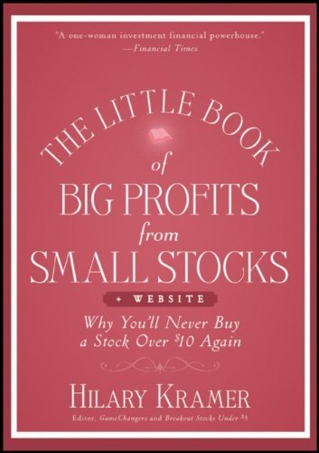 The Little Book of Big Profits from Small Stocks + Website: Why You'll Never Buy a Stock Over $10 Again (Little Books. Big Profits) by Louis Navellier (Foreword), Hilary Kramer (6-Dec-2011) Hardcover