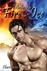 [(Between Fire and Ice)] [By (author) Charmaine Pauls] published on (November, 2012)