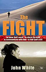 The Fight: A Practical Handbook of Christian Living