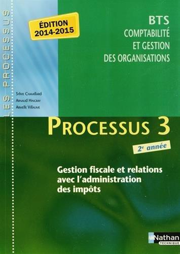 Processus 3 Gestion fiscale et relations avec l'administration des impôts BTS CGO 2e année par Sylvie Chamillard, Arnaud Hingray, Armelle Villaume, Guy Durand