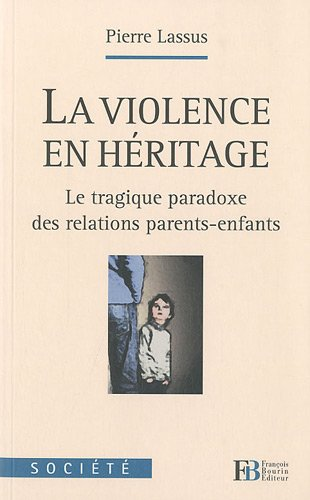 La violence en héritage : Le tragique p...