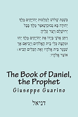 The book of Daniel, the prophet: Biblical Texts with notes and Commentary