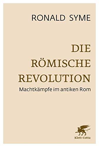 Die Römische Revolution: Machtkämpfe im antiken Rom