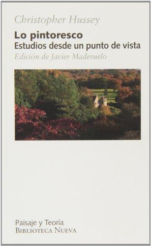 Lo pintoresco: Estudios desde un punto de vista (PAISAJE Y TEORÍA) por Christopher Huseey