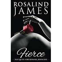Fierce (Not Quite a Billionaire) by Rosalind James (2015-07-30)
