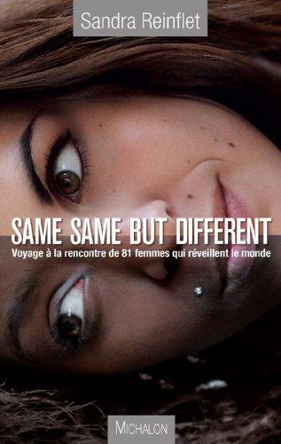 Same, same but different : Voyage à la rencontre de 81 femmes qui réveillent le monde