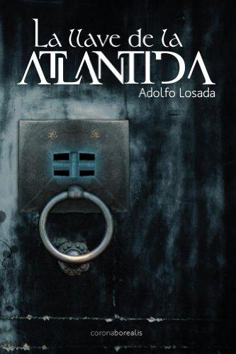 La llave de la Atlantida por Adolfo Losada