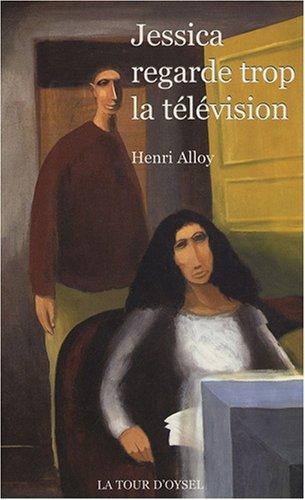 Jessica regarde trop la télévision par  Henri Alloy