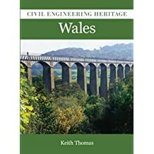 [Civil Engineering Heritage in Wales] (By: Keith Thomas) [published: May, 2010]