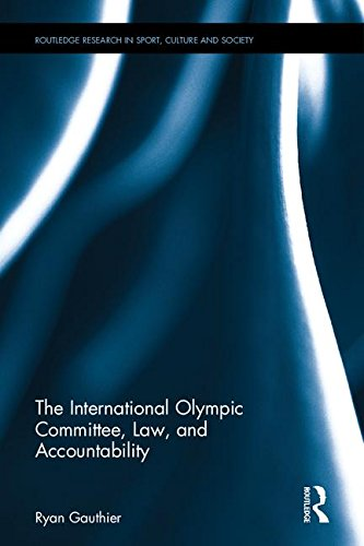 The International Olympic Committee, law, and accountability / Ryan Gauthier | Gauthier, Ryan