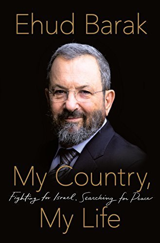 My Country, My Life: Fighting for Israel, Searching for Peace (English Edition)