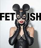 Fetish: Erotische Phantasien/ Erotic Fantasies - Sven Müller (Hrsg.)