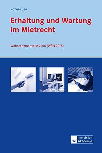 Erhaltung und Wartung im Mietrecht: Wohnrechtsnovelle 2015 (WRN 2015)