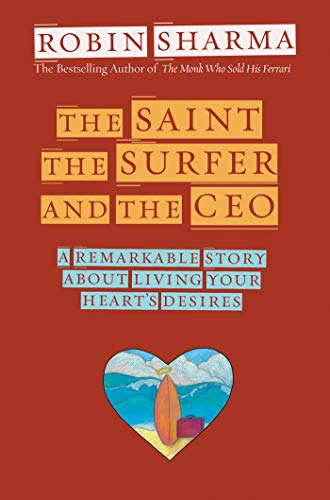 The Saint, the Surfer, and the CEO: A Remarkable Story About ...