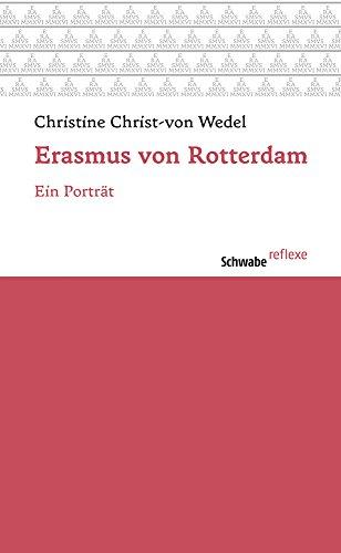 Erasmus von Rotterdam: Ein Porträt (Schwabe reflexe, Band 45)