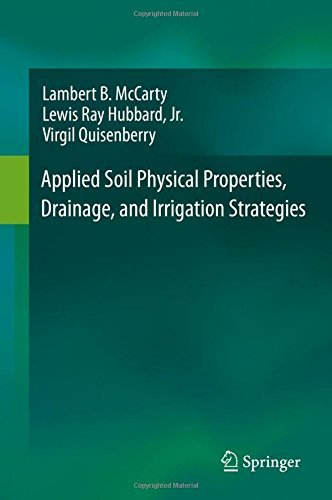 Applied Soil Physical Properties, Drainage, and Irrigation Strategies. by Lambert B McCarty (2015-12-16)