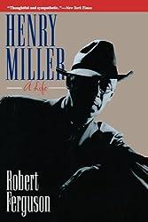 Henry Miller - A Life