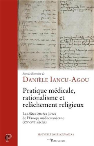 Pratique médicale, rationalisme et relâchement religieux : Les élites lettrées juives de l'Europe méditerranéenne (XIVe-XVIe siècles) par Collectif