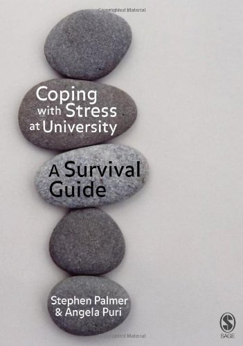 Coping with Stress at University: A Survival Guide: Written by Stephen Palmer, 2006 Edition, Publisher: SAGE Publications Ltd [Paperback]
