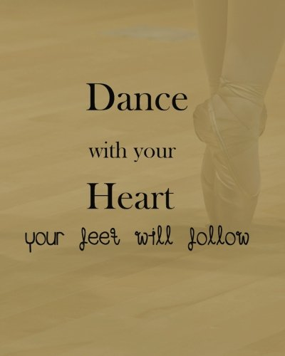 Dance with your heart your feet will follow: 8' x 10'' Dancing Blank Ruled Lined Notebook Notepad Journal To-Do-List Book Planner Lined Composition ... Journal Lined Composition Book Series) por Ballet Notebooks and Journals