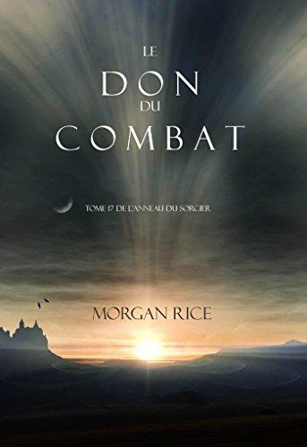Le Don du Combat (Tome 17 De L'anneau Du Sorcier) (L'anneau Du Sorcier) par Morgan Rice