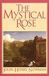The Mystical Rose: Thoughts on the Blessed Virgin from the Writings of John Henry Cardinal Newman by John Henry Cardinal Newman (1996-11-02)