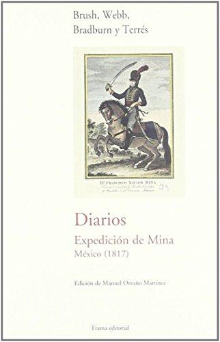 Diarios. Expedición de Mina. México (1817) (Barlovento) por James A. Brush