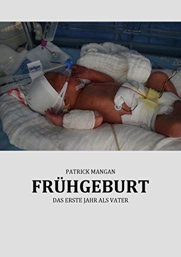 Frühgeburt: Das erste Jahr als Vater