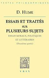 Essais et traités, tome II: Essais moraux, politiques et litteraires (deuxieme partie)
