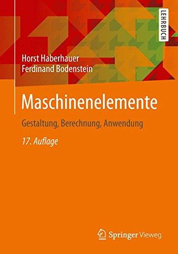 Maschinenelemente: Gestaltung, Berechnung, Anwendung (Springer-Lehrbuch) Buch-Cover